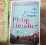 The Northern Clemency (Shortlisted For The Man Booker Prize By Philip Hensher)