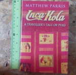 Inca-Kola: A Traveller's Tale of Peru (By Matthew Parris)