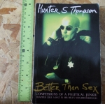 Better Than Sex (By Hunter S. Thompson)