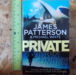 Private Down Under (By James Patterson & Michael White)