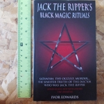 Jack the Ripper's Black Magic Rituals (By Ivor Edwards)