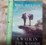 A Walk in The Woods (Now a Major Film) By Bill Bryson