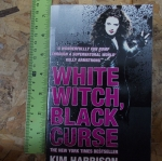 White Witch, Black Curse (By Kim Harrison)