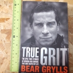 TRUE GRIT (The Epic True Stories of Bear Grylls)