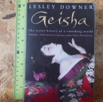 GEISHA: The Secret History of a Vanishing World (By Lesley Downer)
