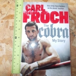 The COBRA: My story (An Autobiography of Carl Froch)