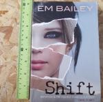 SHIFT (By Em Bailey)