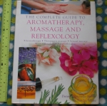 The Complete Guide To Aromatherapy, Massage And Reflexology