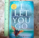 I Let You Go (By Clare Mackintosh)
