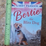 BERTIE the Blitz Dog (By Libby Parker)