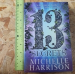 13 Secrets (By Michelle Harrison, Winning Author of Waterstone's Children's Book Prize)