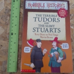 The Terrible Tudors And The Slimy Stuarts (Horrible Histories/ Two Books in One)