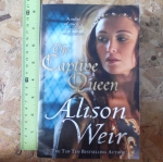 The Captive Queen (By Alison Weir)