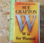 W Is For Wasted (By sue Crafton)