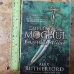 Empire of the Moghul: brothers At War (By Alex Rutherford)