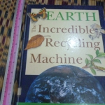 EARTH: The Incredible Recycling Machine