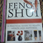FENG SHUI (A Practical Guide to Health, Weath and Happiness)