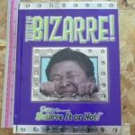 Totally BIZARRE! (Ripley's Believe It Or Not!