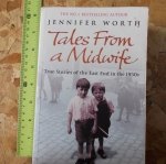 Tales From a Midwife (True Stories of the East End in the 1950s)