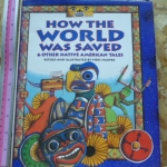 How The World Was Saved & Other Native American Tales
