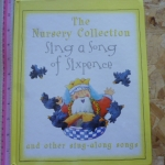 The Nursery Collection: Sing a Song of Sixpence and Other Sing-Along Songs