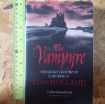 The Vampyre: the Secret History of the Lord Byron (By Tom Holland)