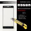 (มีกรอบ) กระจกนิรภัย-กันรอยแบบพิเศษ ( Lenovo K8 Note ) ความทนทานระดับ 9H สีดำ