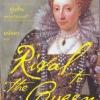 คู่แค้นของเอลิซาเบธที่ 1 (Rival to the Queen)