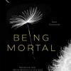 ตาย-เป็น: การแพทย์สมัยใหม่ ความตาย และความหมายของปลายทางชีวิต (Being Mortal: Medicine and What Matters in the End)