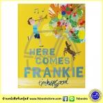 Tim Hopgood : Here Comes Frankie ทิม ฮอปกู๊ด นิทานภาพ ปกอ่อน แฟรงค์กี้มาแล้ว