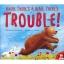 Where there 's a bear, there's Trouble ! ที่ไหนมีหมีที่นั่นมีปัญหา นิทานสำหรับเด็ก Little Tiger Press thumbnail 1